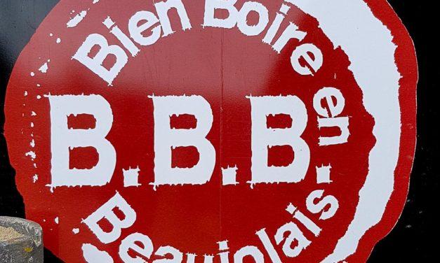 BBB, Bien Boire en Beaujolais. J'y étais…